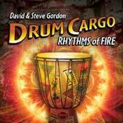 Drum Cargo : Rhythms of Fire - David and Steve Gordon